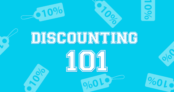 Discounting 101: Making it Work for You