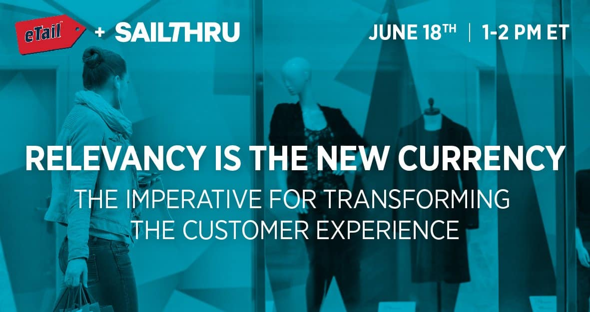 Join Sailthru & eTail to Discover Why Relevancy is the New Currency [Webinar]