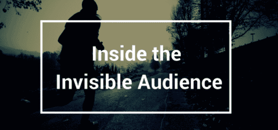 Why Your Social Media Posts Are More Popular Than You Think: Inside the Invisible Audience