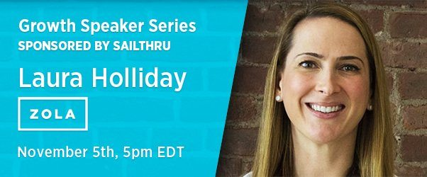 Growth Speaker Series: Join Laura Holliday, CMO of Zola, at Sailthru HQ