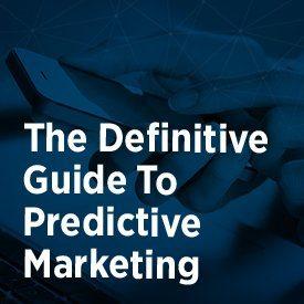The Definitive Guide to Predictive Marketing
