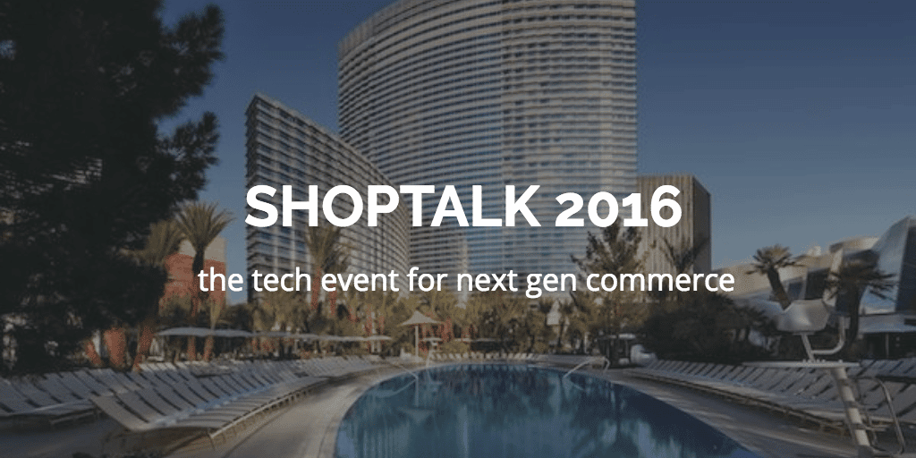 Shoptalk 2016: Our Most Anticipated Sessions