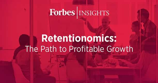 A Forbes Insights Study: Linking Customer Retention With Profitable Growth