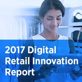 2017 Digital Retail Innovation Report