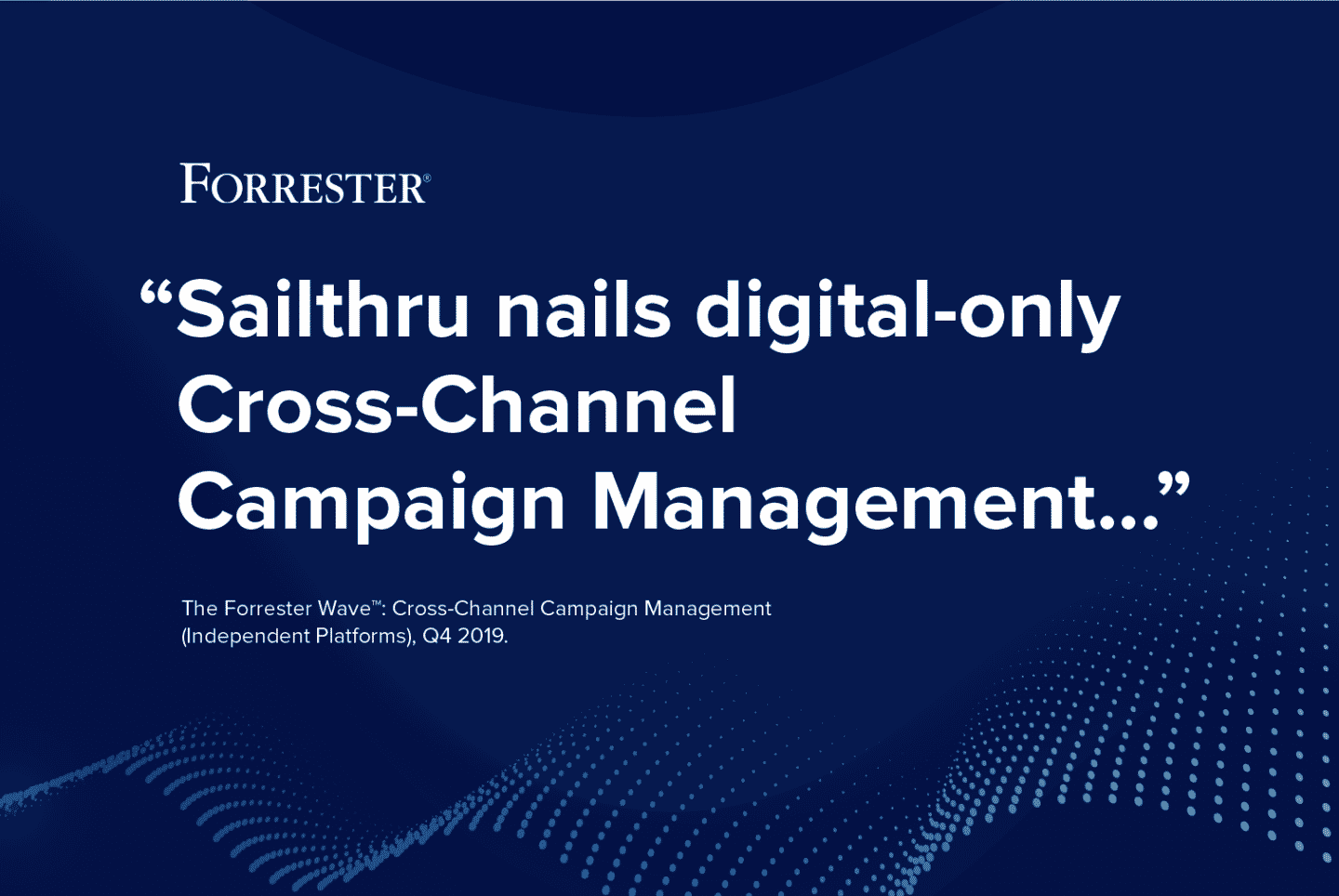 Sailthru Named a Strong Performer on the Forrester Wave™ for Cross‑Channel Campaign Management