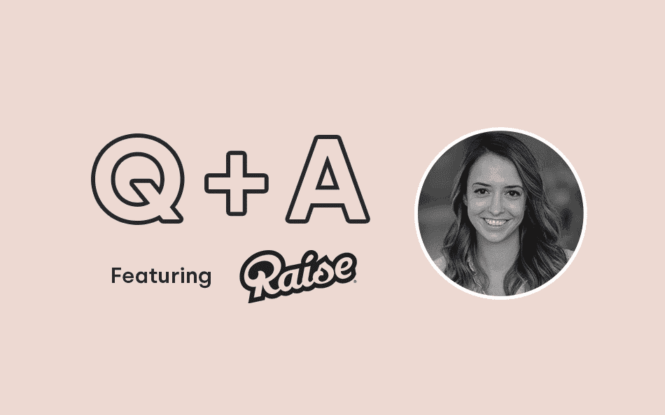 """We're Trying to Stand Out By Being as Relevant as Possible"": Q&A with Raise's Kelly Hickey"